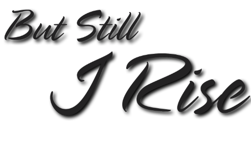 The Arts on Tour 2020 series title. The title is 'But Still, I Rise.'